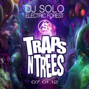 DJ SOLO: TRAPS N TREES (Electric Forest Set 2012)