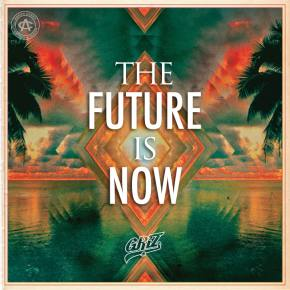 GRiZ: The Future Is Now