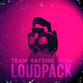 Team Bayside High: Loudpack EP Review Preview