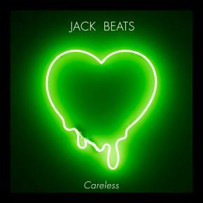 Jack Beats: Careless EP Review