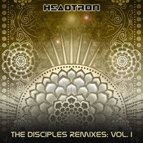 The Disciples Remixes: Vol. I (Headtron)
