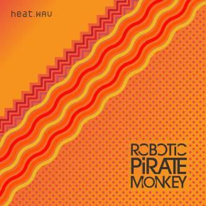 Robotic Pirate Monkey: HEAT.WAV Review