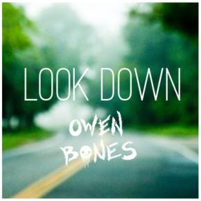 Owen Bones: Look Down EP Review Preview