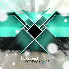 heRobust: Screw Loose EP Review