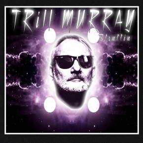 TRiLL MURRAY Interview; Exclusive Free Download of