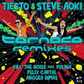 Tiesto & Steve Aoki: Tornado feat. Polina (Kill The Noise Remix)