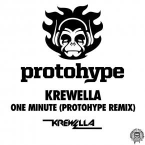 Krewella: One Minute (ProtoHype Remix)