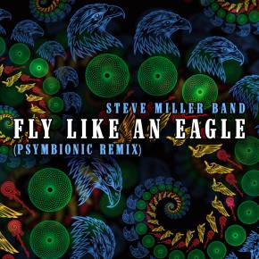 Steve Miller Band: Fly Like An Eagle (Psymbionic Remix)