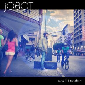 jOBOT: Until Tender EP Review