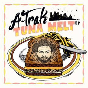 A-Trak: Tuna Melt EP Review