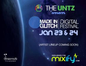 The Untz presents Made In Glitch Digital Festival (Jan 23 & 24)