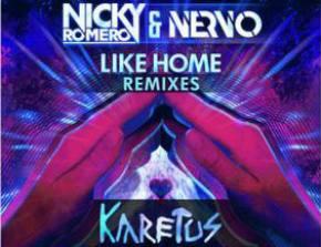 Nicky Romero & Nervo: Like Home (Karetus Remix)