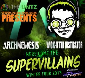 TheUntz.com Presents: Here Come the Supervillains w/ Archnemesis & Wick-it