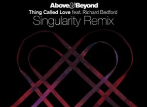 Above & Beyond: Thing Called Love (Singularity Remix)