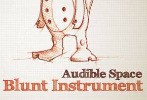 Blunt Instrument: Audible Space Review Preview