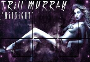 TRiLL MURRAY: MiDNiGHT Review