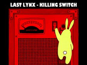 Last Lynx: Killing Switch (Sound Remedy Remix)