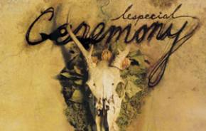 lespecial: Ceremony Review