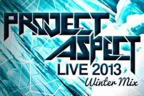 ProJect Aspect: Live 2013 Winter Mix [EXCLUSIVE PREMIERE]
