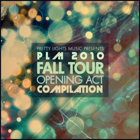 Pretty Lights Music presents PLM 2010 Fall Tour Opening Act Compilation