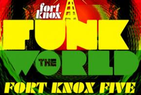Fort Knox Five: Funk the World 12