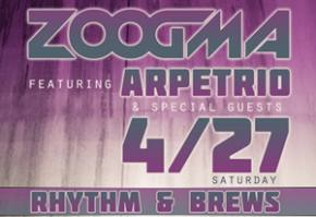 Immix Music Group & TheUntz.com Present: Zoogma featuring Arpetrio at Rhythm & Brews