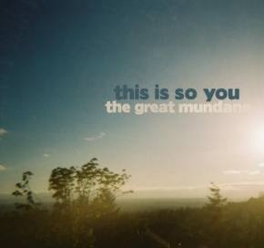 The Great Mundane - This Is So You EP Preview
