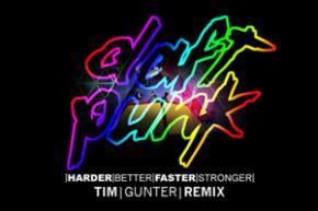 Daft Punk: Harder, Better, Faster, Strong (Tim Gunter Remix)