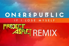 One Republic: If I Lose Myself (ProJect Aspect Remix)