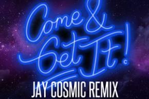 Krewella: Come & Get It (Jay Cosmic Remix)