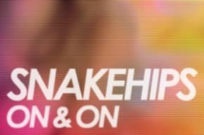 Snakehips: On & On