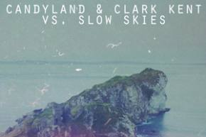Candyland & Clark Kent vs Slow Skies: On the Shore