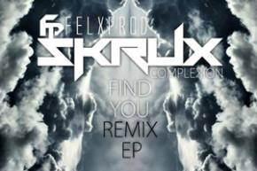 Skrux & Felxprod ft Complexion: Find You (Clark Kent Remix)