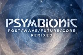 Psymbionic: PostWaveFutureCore: Remixed Preview