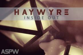 Haywyre: Inside Out [A Song Per Week]