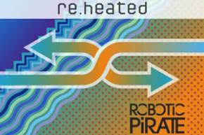 Robotic Pirate Monkey: Re.heated (Heat.wav Remixed) Preview