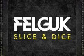 Felguk: Slice & Dice EP