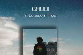 GAUDI: In Between Times Review + Interview