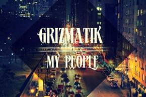 Grizmatik: My People [FREE DOWNLOAD]