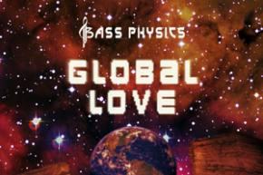 Bass Physics: Global Love