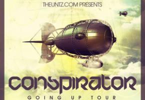 TheUntz.com presents Conspirator Going Up Tour!