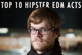 Top 10 Hipster EDM Artists [Winner]