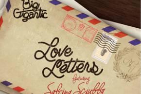 Big Gigantic ft Sabina Sciubba - Love Letters