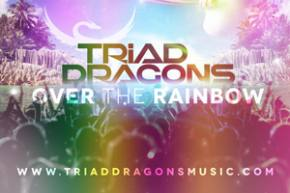 Triad Dragons - Over the Rainbow [FREE DOWNLOAD]