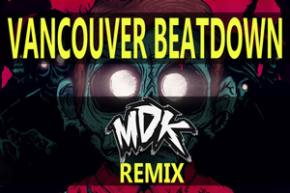 Zomboy - Vancouver Beatdown (MDK Remix)