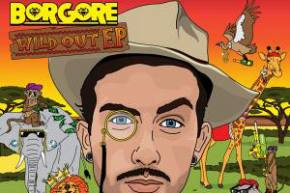 Borgore - Wild Out EP [Out NOW on Dim Mak]