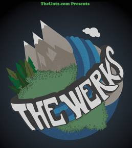 TheUntz.com presents The Werks winter/spring tour!