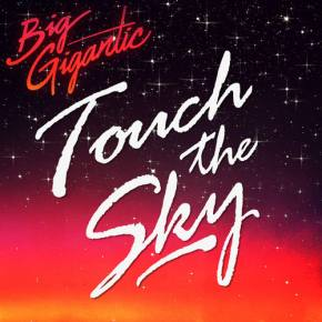 Big Gigantic - Touch the Sky [New album out February 2014]
