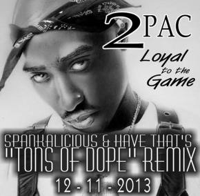 2Pac - Loyal to the Game (Spankalicious & HaveThat Remix) [EXCLUSIVE PREMIERE]