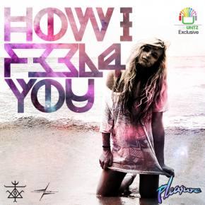 Pleasure - How I Feel 4 U [EXCLUSIVE PREMIERE]